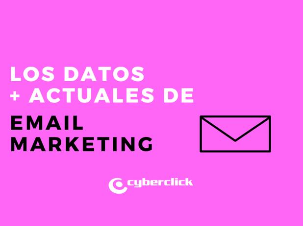 Los datos (mas actuales) de Email Marketing que debes conocer