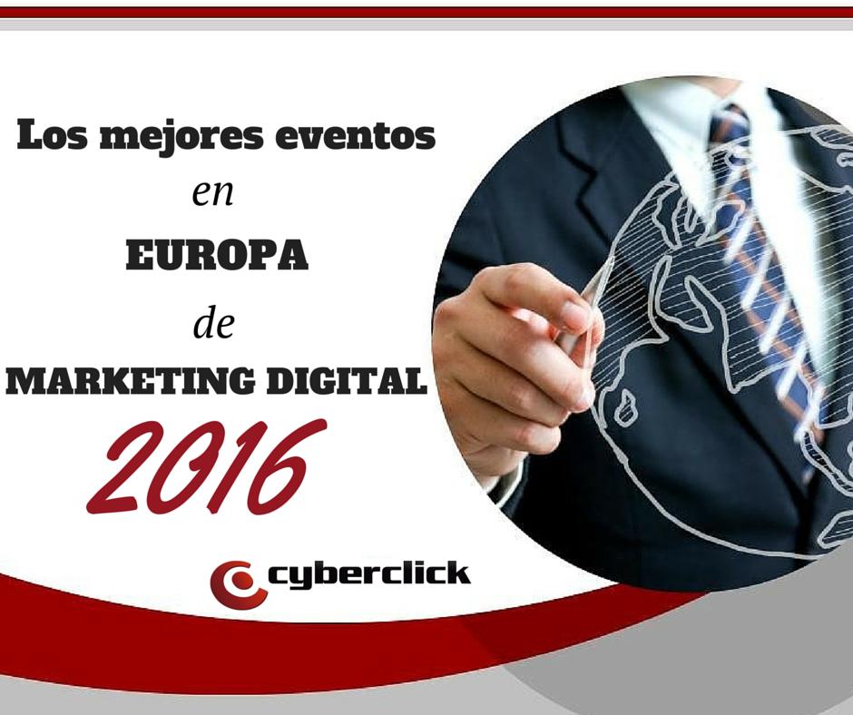Los mejores eventos de Europa de Marketing Digital 2016