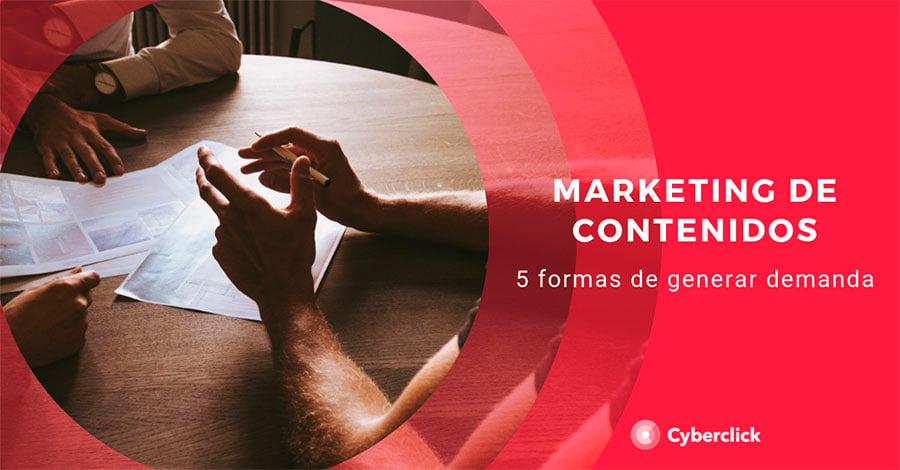 Marketing de contenidos 5 formas de generar demanda