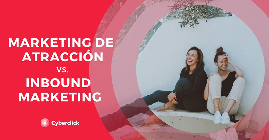 Marketing-de-atraccion-vs-inbound-marketing