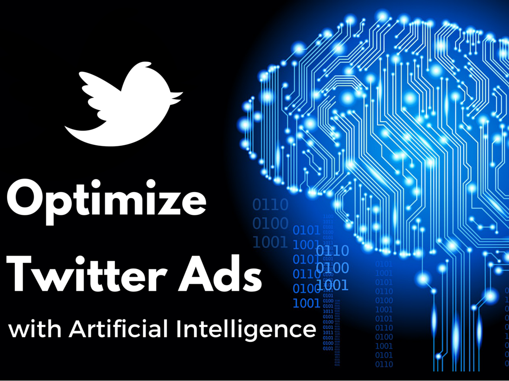 Optimize Twitter Ads with Artificial Intelligence