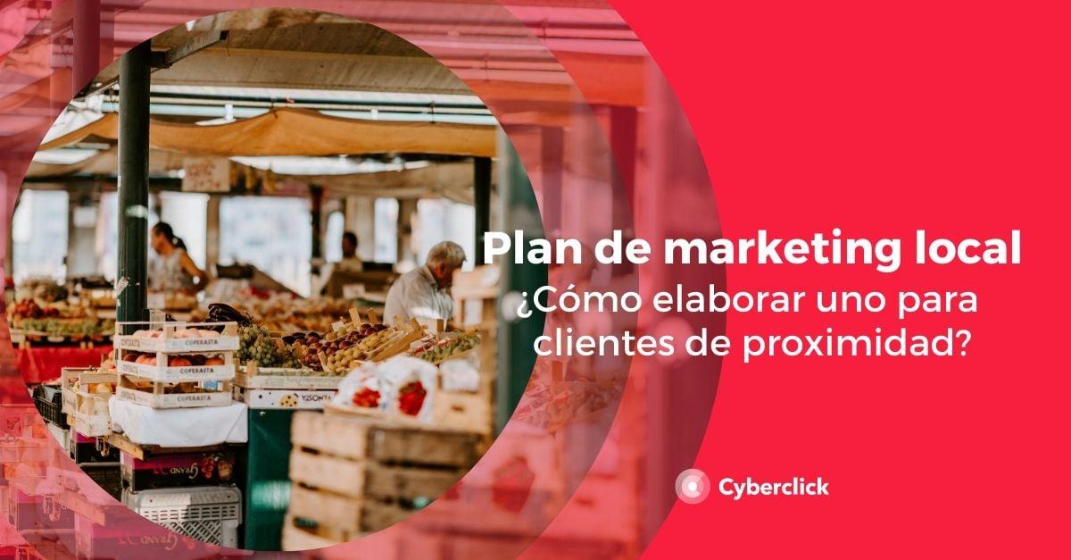 Plan de marketing local como elaborar uno para clientes de proximidad