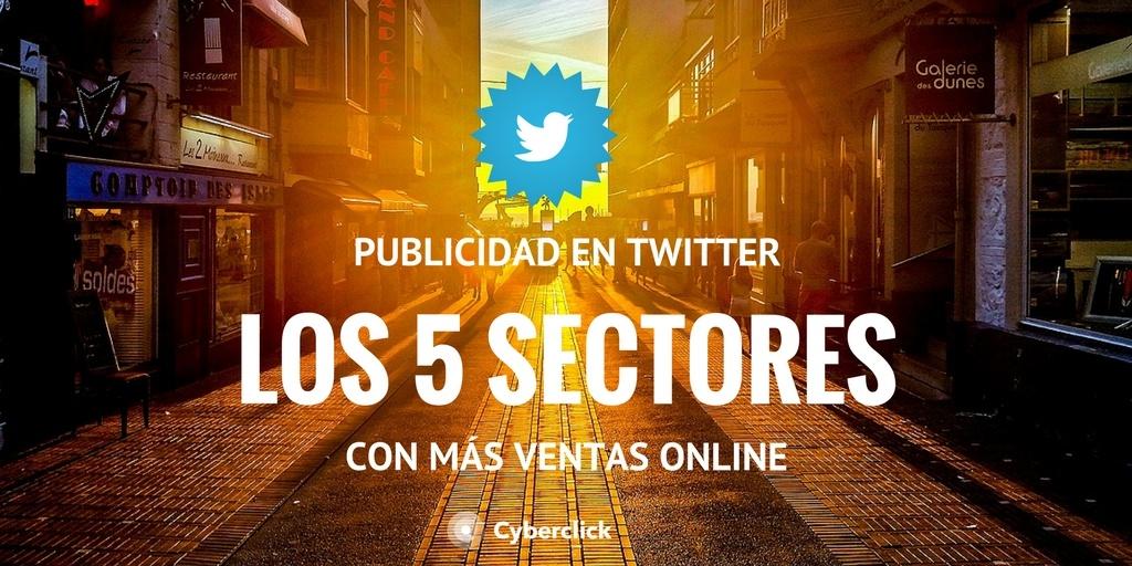 Publicidad en twitter los 5 sectores con más ventas online