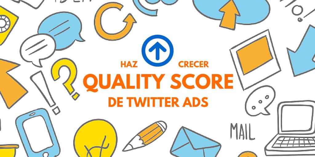 Explora cómo optimizar al máximo Twitter Ads con el Quality Score