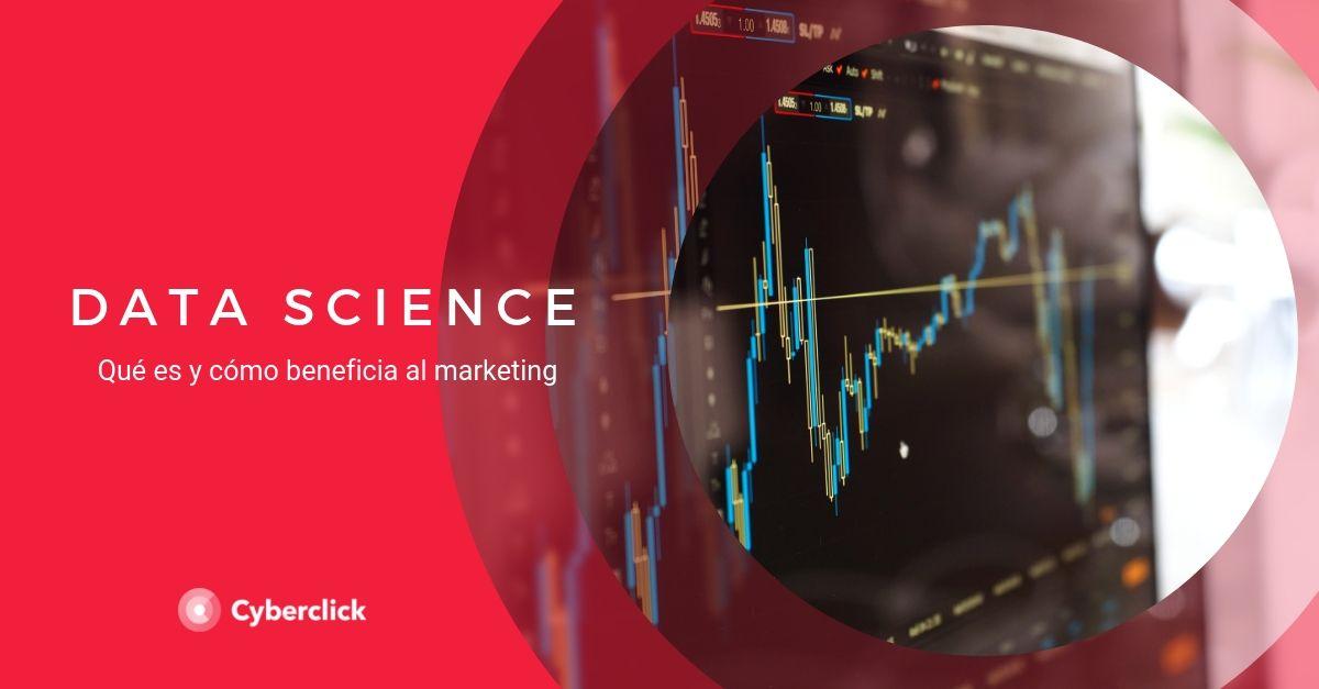Que es el Data Science y como beneficia al marketing