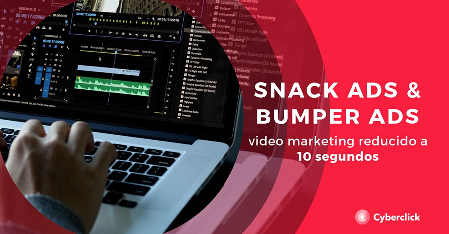 Snack-Ads-y-Bumper-Ads-video-marketing-reducido-a-10-segundos