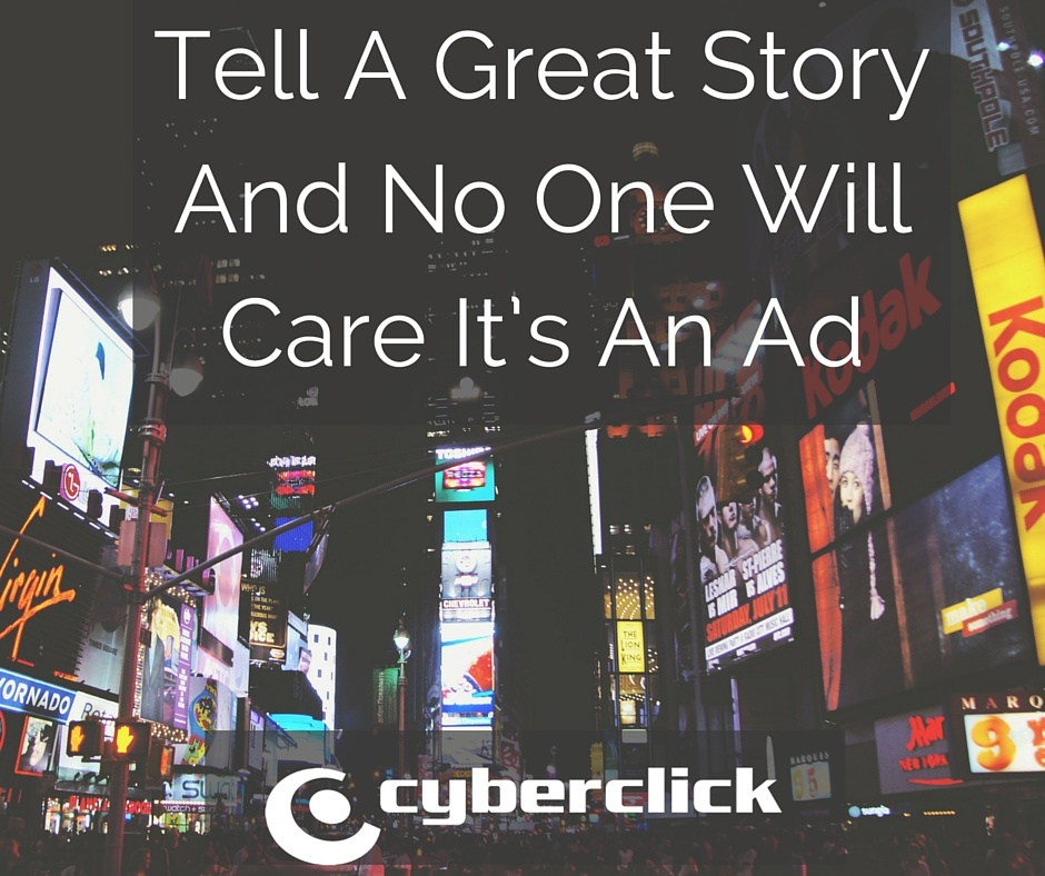 Tell_A_Great_Story_And_No_One_Will_Care_Its_An_Ad.jpg