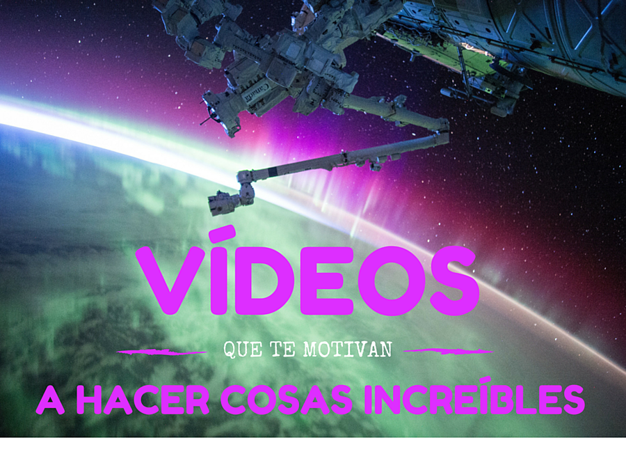 Videos_que_te_motivan_a_hacer_cosas_increibles.png