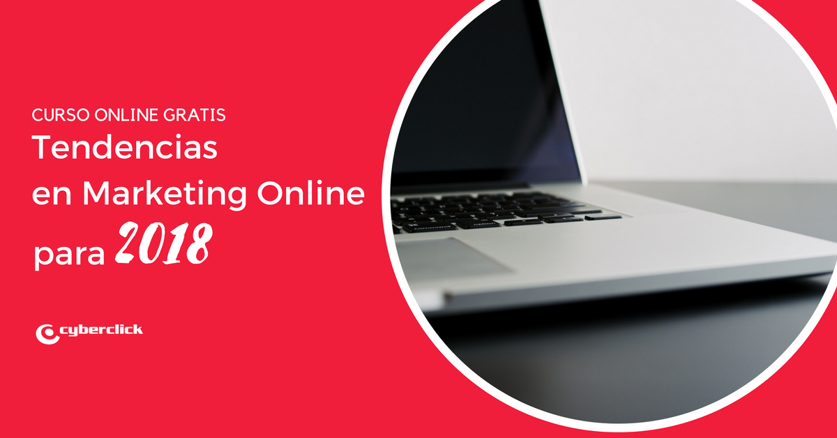 Curso Tendencias y Novedades de Marketing Online 2018