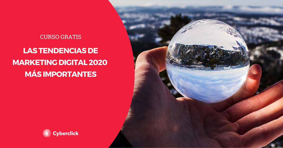 Curso tendencias de marketing digital 2020