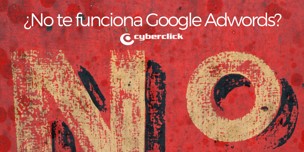 Por que Google AdWords no te funciona