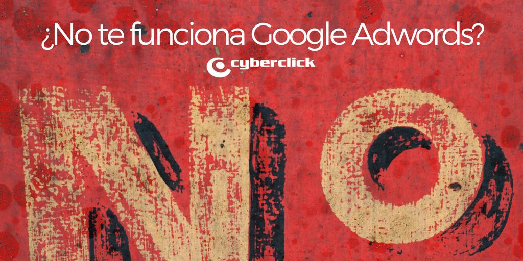 Por que Google AdWords no te funciona