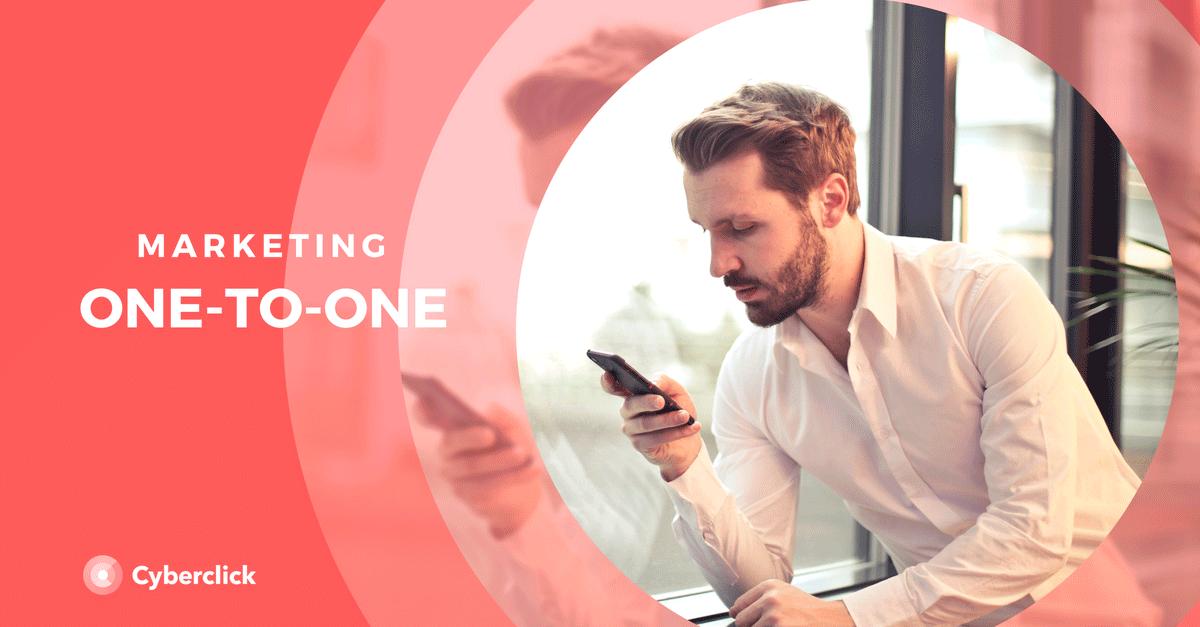 Que es el marketing one-to-one - Aplicacion y ventajas