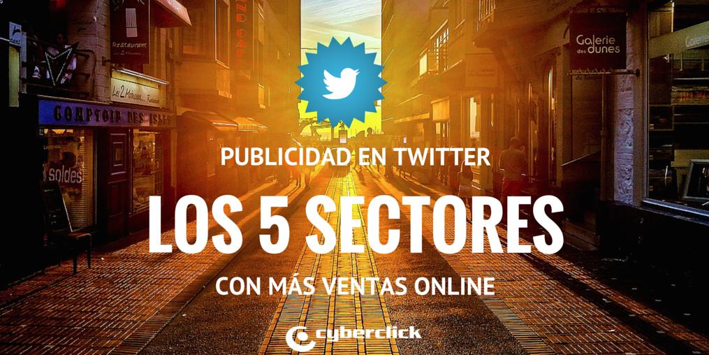 Publicidad en Twitter Los 5 sectores con mas ventas online