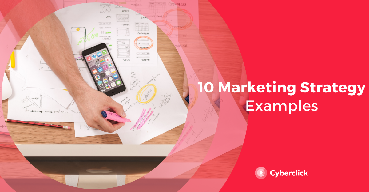 10 Marketing Strategy Examples
