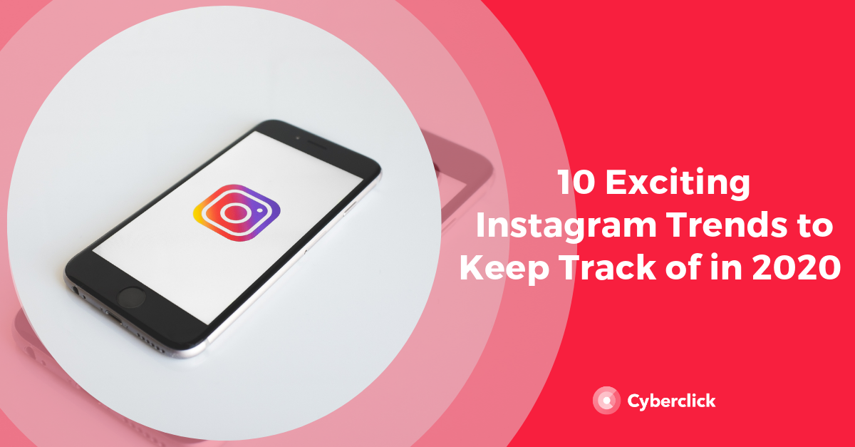 10 Exciting Instagram Trends To Keep Track Of