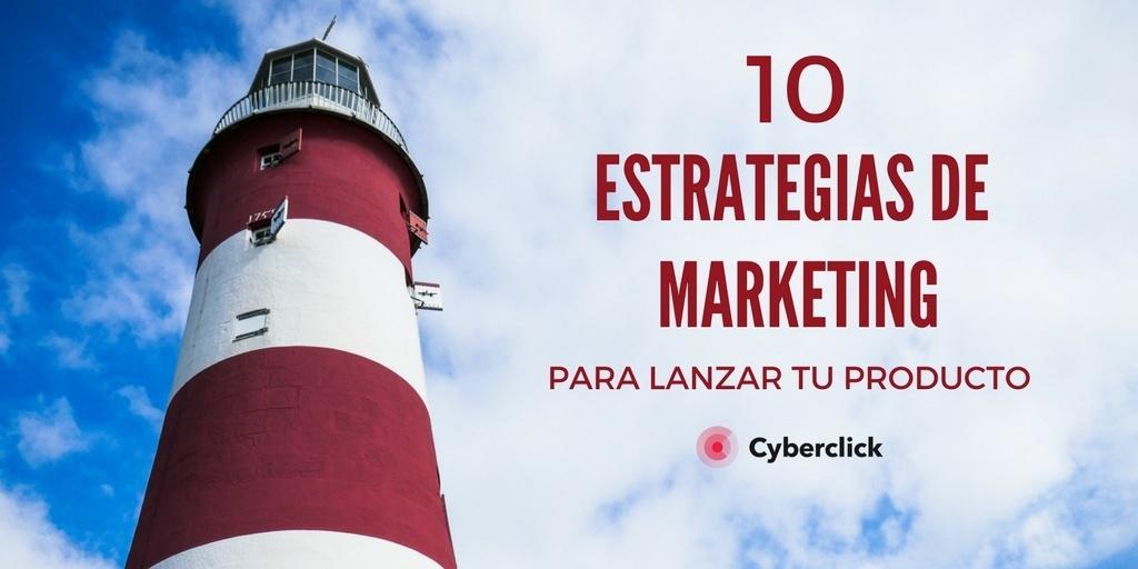 10 estrategias de marketing para lanzar tu producto