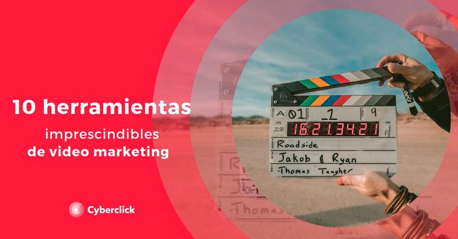 10 herramientas de video marketing imprescindibles