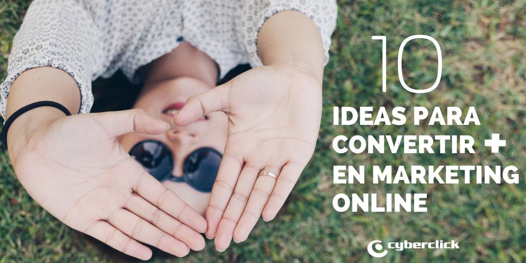 10 ideas para convertir mas en marketing online