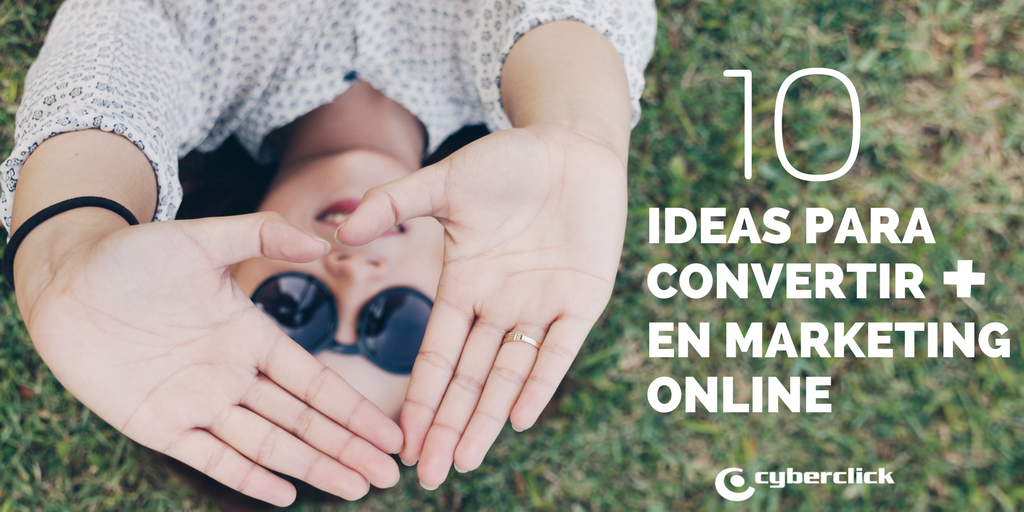 10 ideas para convertir mas en marketing online