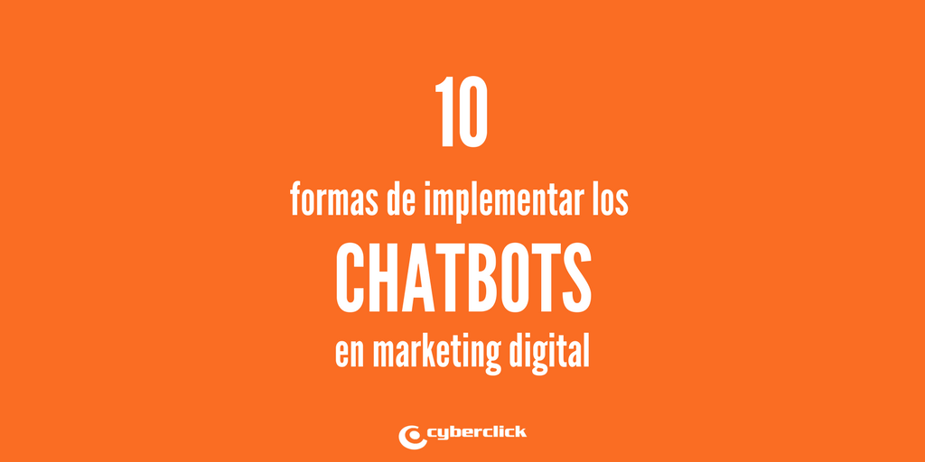 10 maneras de implementar los chatbots en tu marketing digital