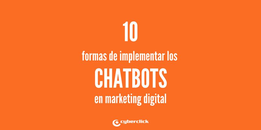 10 maneras de implementar los chatbots en tu marketing digital