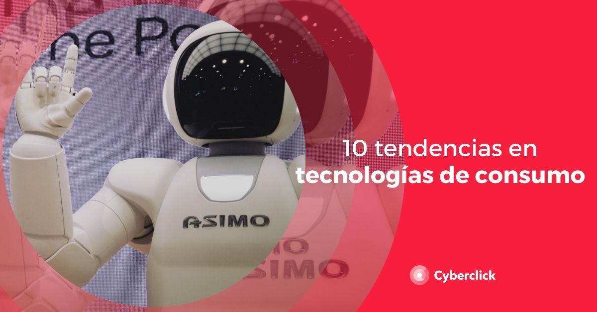 10 tendencias en tecnologias de consumo