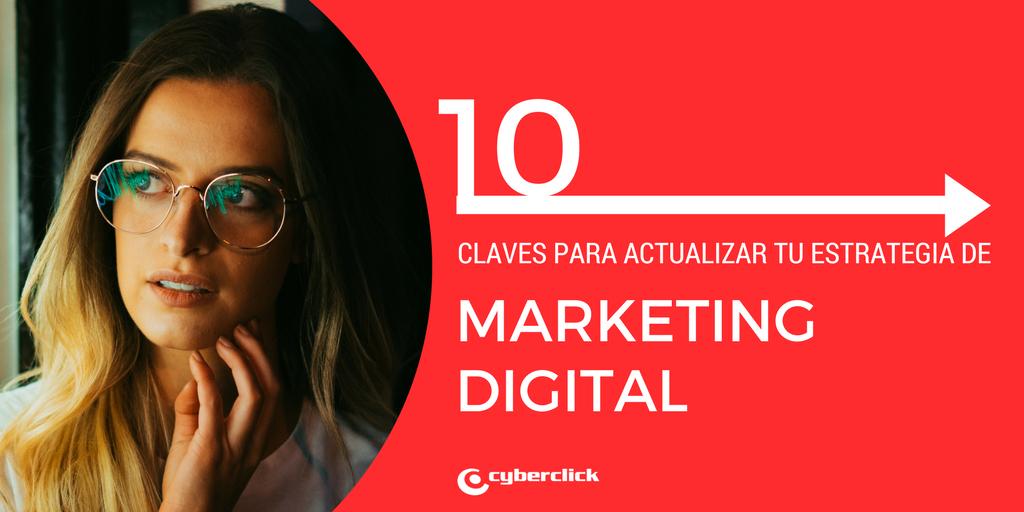10 tips para poner al dia tu estrategia de marketing digital