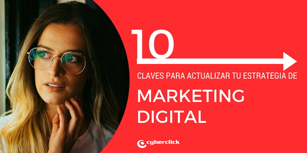 10 tips para poner al dia tu estrategia de marketing digital