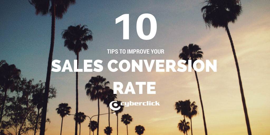 10 tips to solve your sales conversion rate problems.png