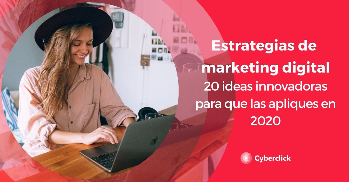 20 estrategias de marketing digital innovadoras que puedes aplicar en 2020-1