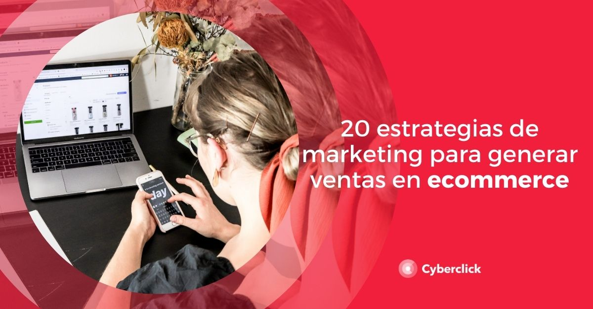 20 estrategias de marketing para generar ventas en ecommerce