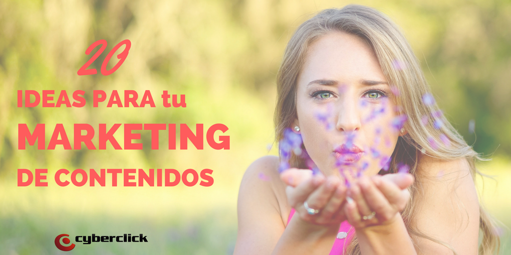 20 ideas para convertir a clientes con tu marketing de contenidos