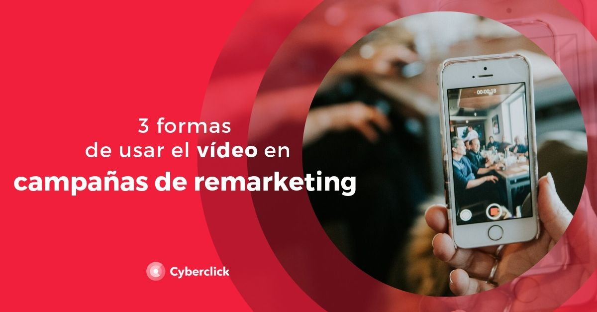 3 ways to use video in remarketing campaigns