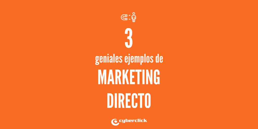 3 geniales ejemplos de marketing directo