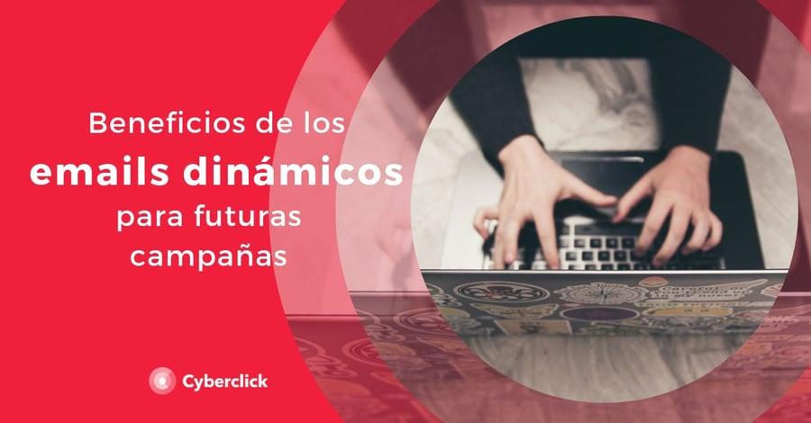 3-beneficios-de-los-emails-dinamicos-para-las-futuras-campanas