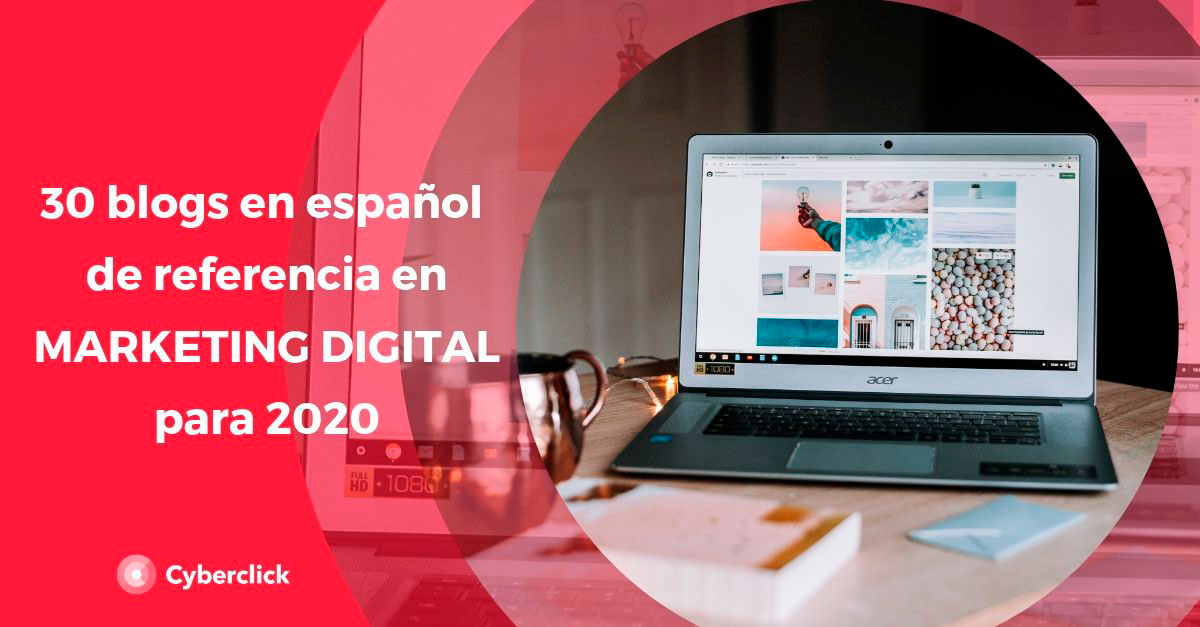 30-blogs-de-marketing-digital-en-espanol-de-cabecera-para-2020