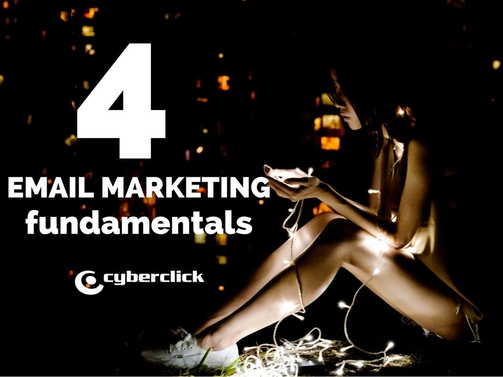4 email marketing fundamentals.jpg