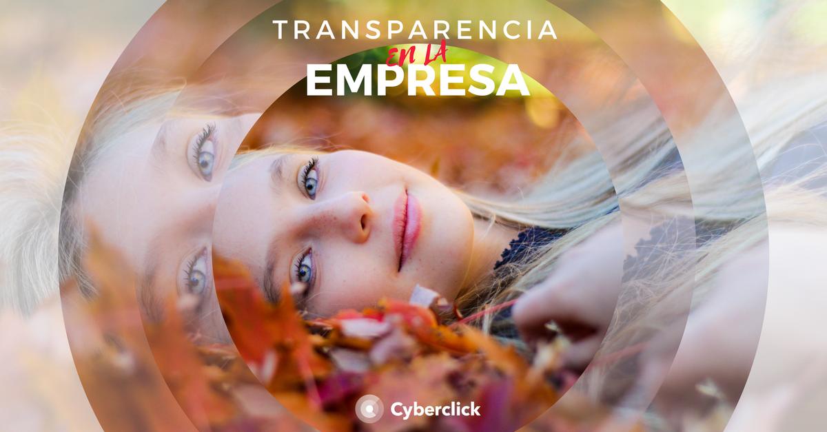 La transparencia en la empresa para fomentar la felicidad
