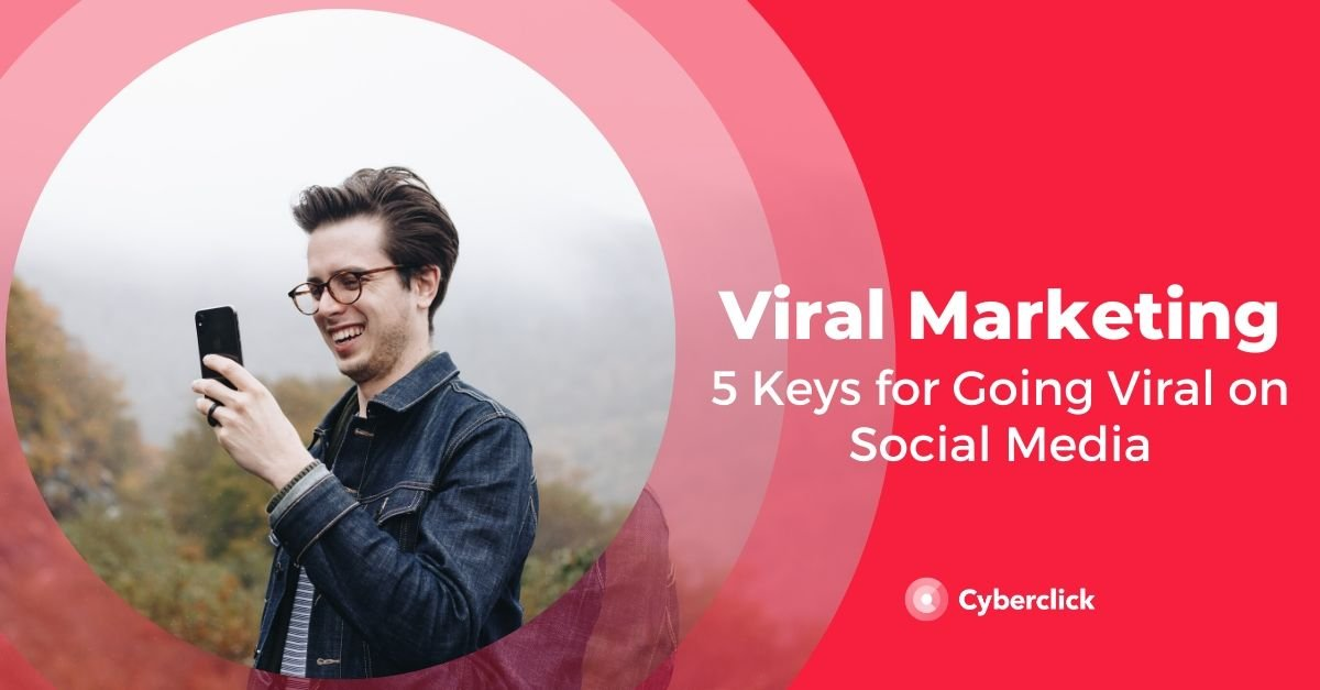 5 Key for Viral Social Media Campaigns