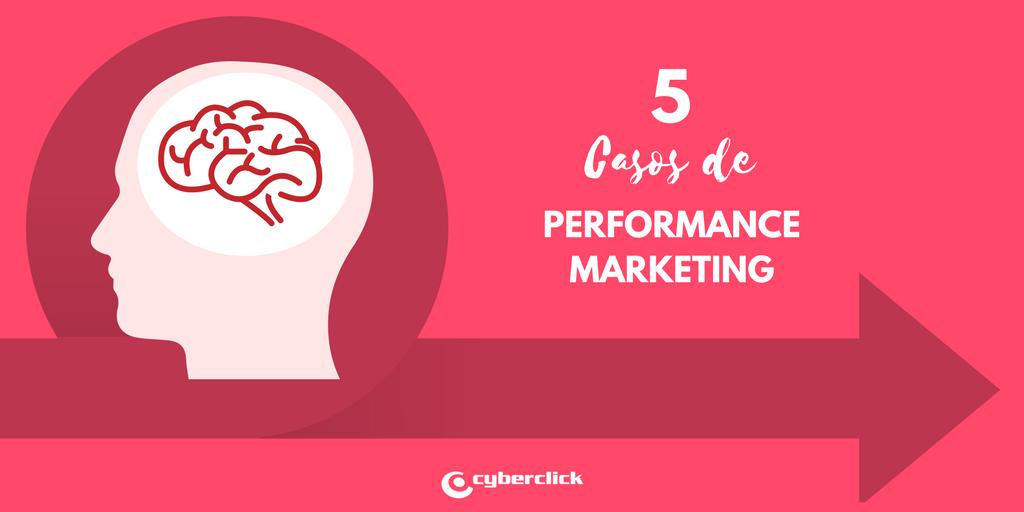 5 casos de Performance Marketing que te sorprenderan