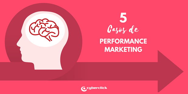5 casos de Performance Marketing que te sorprenderan