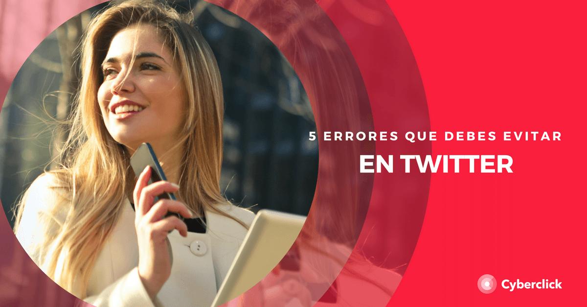 5 errores comunes en Twitter y como evitarlos