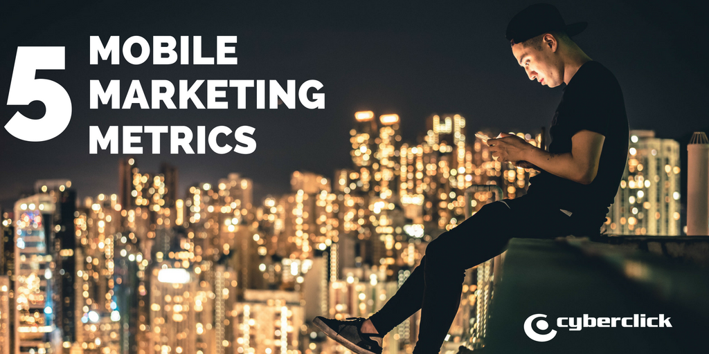 5 mobile marketing metrics any manager needs to know.png