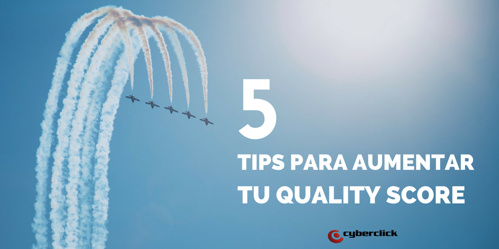 5 tips para aumentar tu Quality Score.png