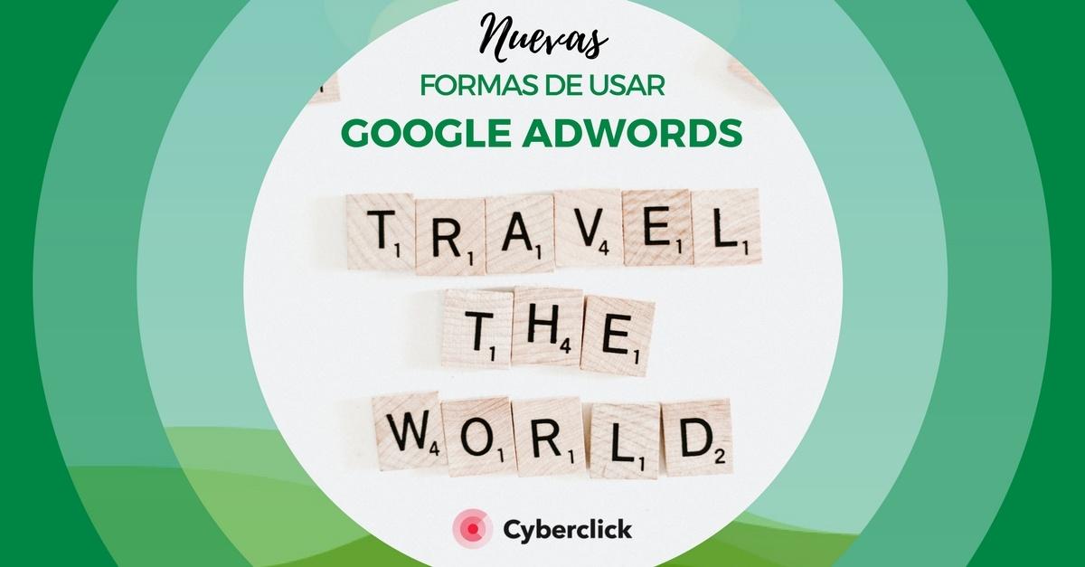 6 formas de usar Google AdWords que no tenias en cuenta