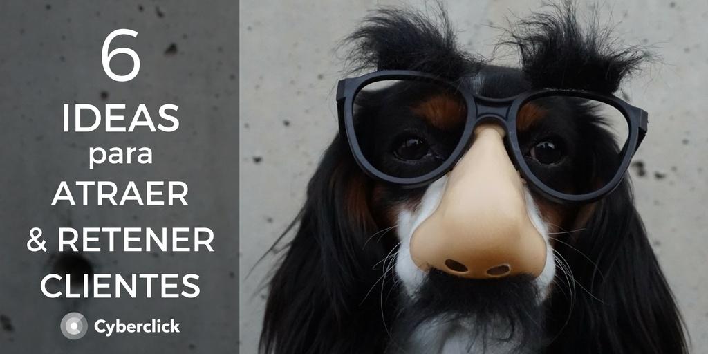 6 ideas para atraer y retener clientes