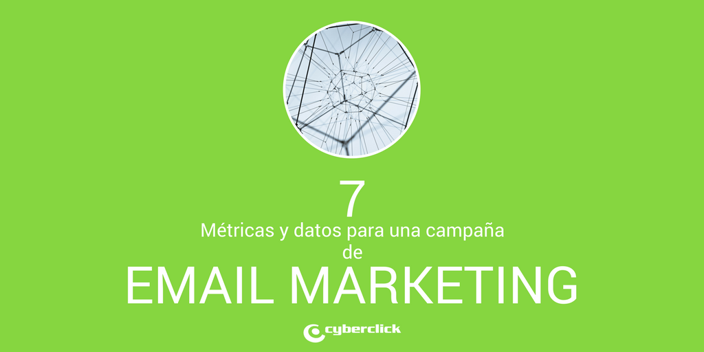 7 formas de usar metricas y datos para una campana de email marketing exitosa