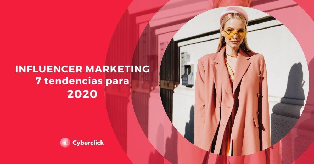 7 tendencias de influencer marketing para 2020