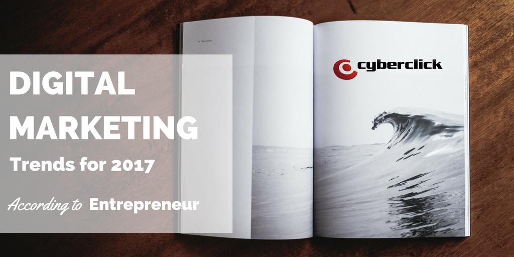 8 digital marketing trends for 2017 (according to Entrepreneur).png